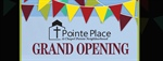 Pointe Place Grand Opening